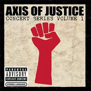 Capa do álbum ao-vivo 'Axis Of Justice: Concert Series Vol. 1'