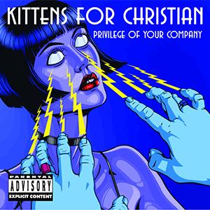 Capa do álbum 'Privilege of Your Company' do Kittens for Christian