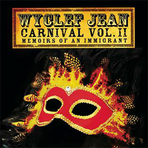 Capa do álbum 'Carnival Vol. II: Memoirs of an Immigrant' de Wyclef Jean
